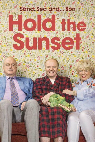Hold the Sunset сериал (2018)
