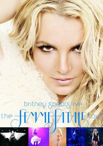 Britney Spears Live: The Femme Fatale Tour фильм (2011)