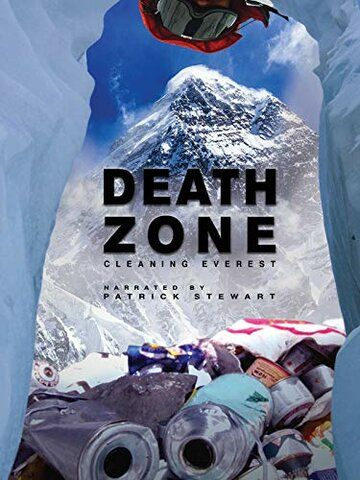 Death Zone: Cleaning Mount Everest фильм (2018)